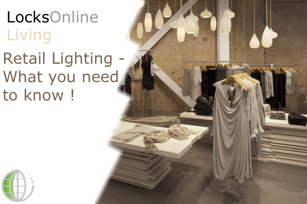 Retail Lighting - What you need to know!